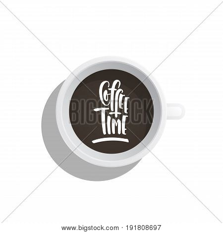 Lettering on the theme of coffee is hand-written. The phrase coffe time written on the coffee Cup top view
