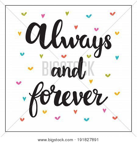 Always And Forever. Hand Drawn Motivational Quote. Beautiful Lettering