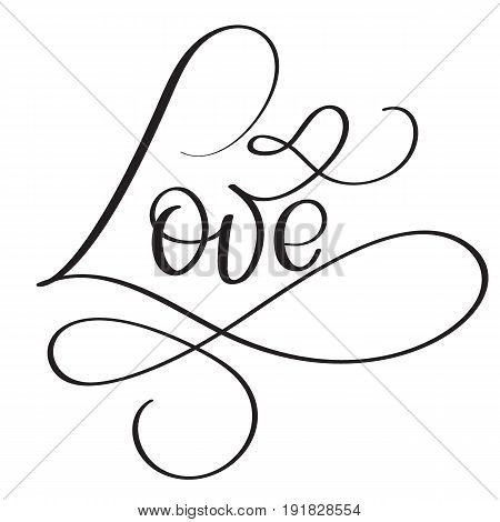 Love word on white background. Hand drawn Calligraphy lettering Vector illustration EPS10.