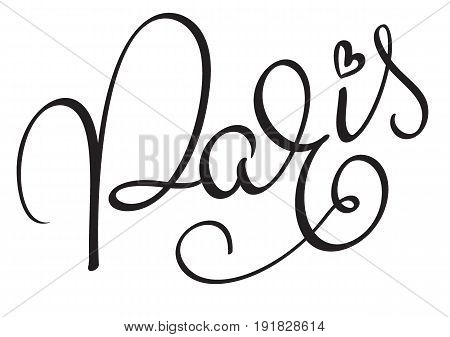 Paris Calligraphy lettering word on white background. Hand drawn Vector illustration EPS10.