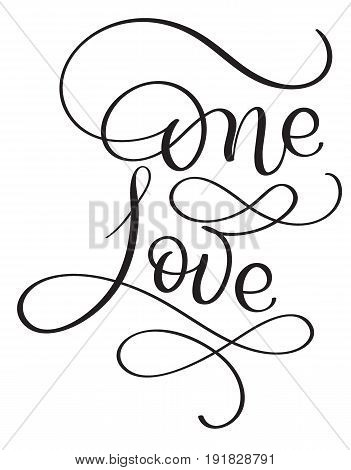 One love words on white background. Hand drawn Calligraphy lettering Vector illustration EPS10.