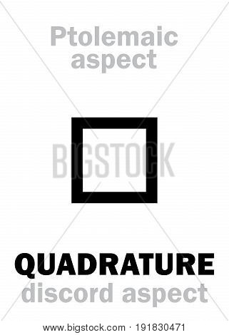 Astrology Alphabet: QUADRATURE (90 deg.), classic major Ptolemaic discordant aspect. Hieroglyphics character sign (single symbol).