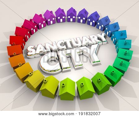 Sanctuary City Safe Place Area Neighborhood Immigration 3d Illustration