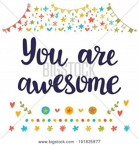 You Are Awesome. Inspirational Quote. Hand Drawn Lettering. Motivational Poster