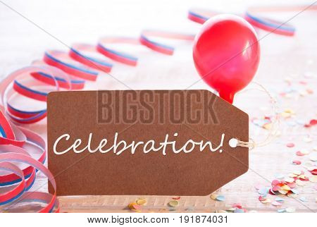 One Label With English Text Celebration. Party Decoration Like Streamer, Confetti And Balloon. Wooden Background With Vintage, Retro Or Rustic Syle