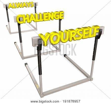 Always Challenge Yourself Hurdles Difficult Goal 3d Illustration