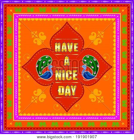 Vector design of Have a Nice Day background in Indian Truck Art style