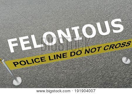 Felonious - Criminal Concept