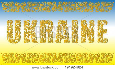Ukraine. Golden decorative font made in swirls and floral elements. Blue and yellow background with an border from an oak ornament