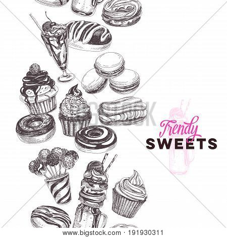 Vector hand drawn trendy sweets Illustration. Sketch vintage style. Design template. Retro background. Donuts, Eclairs, macarons and shakes.