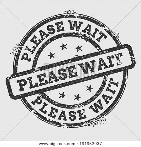 Please Wait Rubber Stamp Isolated On White Background. Grunge Round Seal With Text, Ink Texture And
