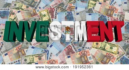 Investment text with Mexican flag on currency 3d illustration