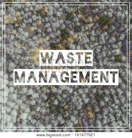 Waste Management. View Landfill Bird's-eye View. Landfill For Waste Storage. View From Above.