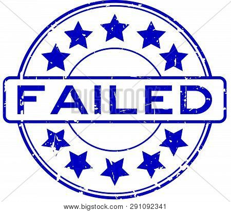 Grunge Blue Fail Wording With Star Icon Round Rubber Seal Stamp On White Background