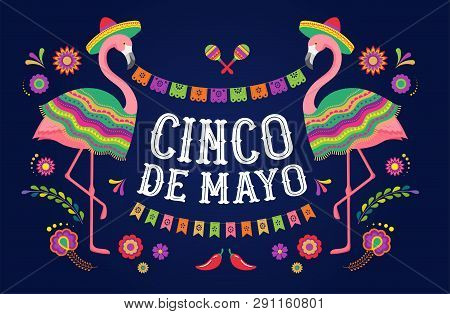 Cinco De Mayo, Mexican Fiesta Banner And Poster Design With Flamingo, Flowers, Decorations