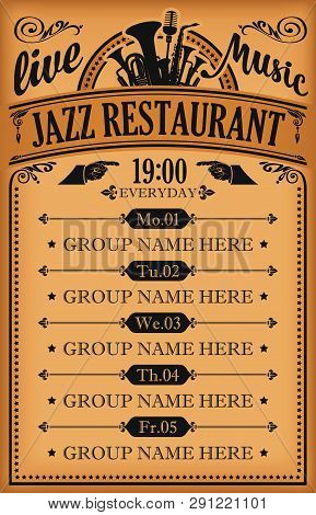 Vector Poster For Jazz Restaurant With Live Music. A Daily Schedule Of Performances Of Music Groups