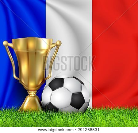 Golden Realistic Winner Trophy Cup And Soccer Ball Isolated On National France Flag. National Team I