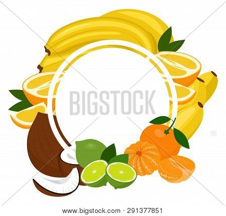 Fruits Tropical Background Frame. Assorted Fruits Arranged In A Circle On The White Background, Copy