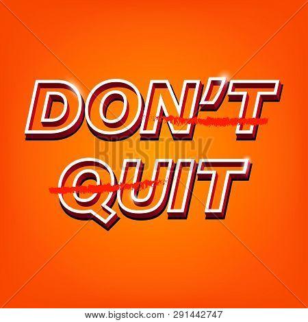 Do It Slogan Dont Quit Illustration. Vintage Colors