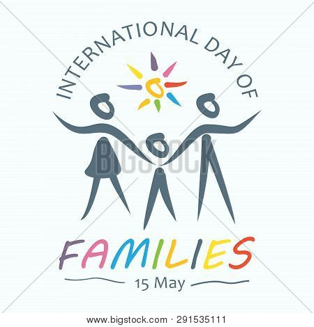 Colorful Word Of International Day Of Families With Family Holding Hands. Design Letter Internationa