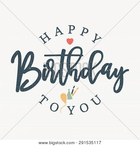 Lettering Emblem Happy Birthday To You Concept Design. Letter Happy Birthday For Design Greeting Car