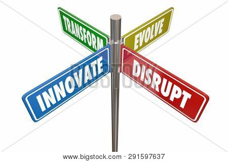 Innovate Disrupt Transform Evolve Road Signs 3d Illustration