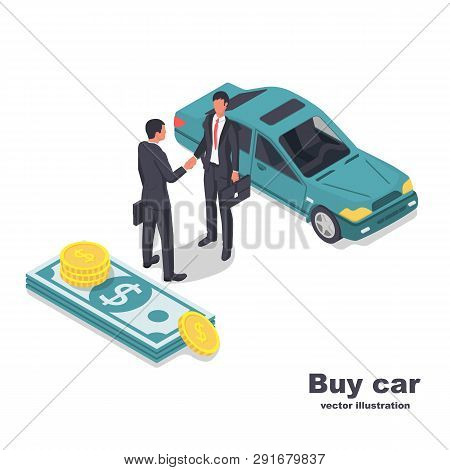 Buying Or Renting A Car. Two Businessmen On A Deal When Selling Cars. Car Money And People In Suits.