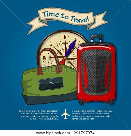 Time To Travel. Travel Luggage, Compass And Travel Bag. Concept For Travel And Vacations. Vector Ill