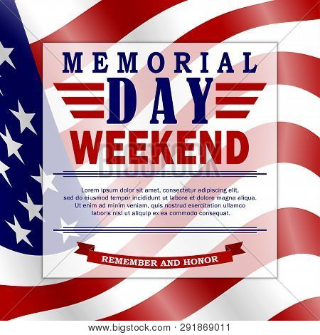 Memorial Day Weekend Background With Usa Flag And Lettering. Memorial Day Template For Banner, Invit
