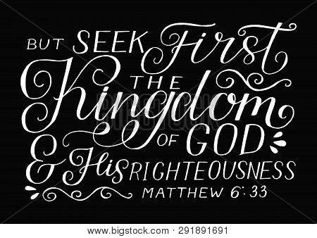 Hand Lettering With Bible Verse But Seek First The Kingdom Of God And His Righteousness On Black Bac