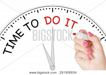Woman Hand Writing Time To Do It Message With Red Marker On Transparent Wipe Board On A White Backgr
