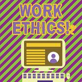 Handwriting text writing Work Ethics. Concept meaning principle that hard work intrinsically virtuous worthy reward Desktop Computer Mounted on Stand with Online Profile Data on Monitor Screen. poster