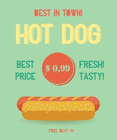 Hot Dog Menu Price. The Best Hot Dogs In Town. Vintage Poster Design. Retro Flyer Template. Flat Des