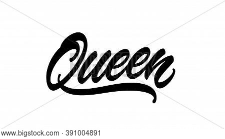 Queen Word. Modern Calligraphic Text For Print On Clothes, T-shirt, Hoody. Queen Hand Drawn Letterin