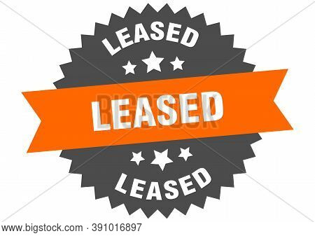 Leased Sign. Leased Circular Band Label. Round Sticker