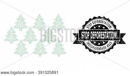 Stop Deforestation Exclamation Dirty Stamp And Vector Fir Forest Mesh Model. Black Seal Has Stop Def