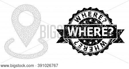Where Question Rubber Watermark And Vector Location Mesh Model. Black Seal Has Where Question Tag In