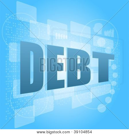 Words Debt On Digital Screen, Business Concept