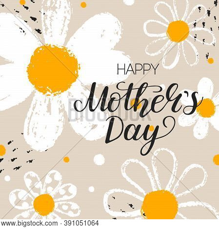 Happy Mothers Day Card With Hand Draw Daisy Or Chamomile Background With Brush Ink. Greeting Message