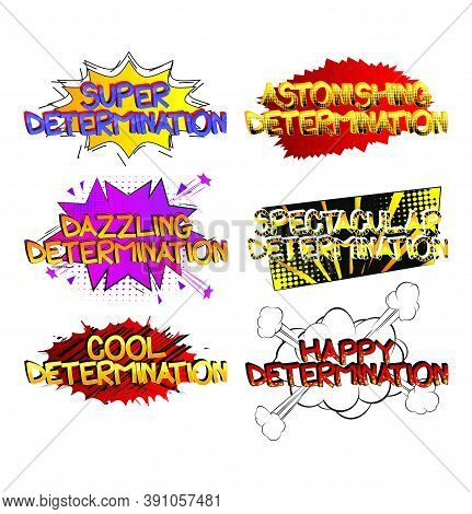Determination Comic Book Style Cartoon Words On Abstract Colorful Comics Background.