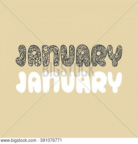 Hand Drawn Lettering Phrase January. Month January For Calendar. Ink Brush Lettering For Invitation