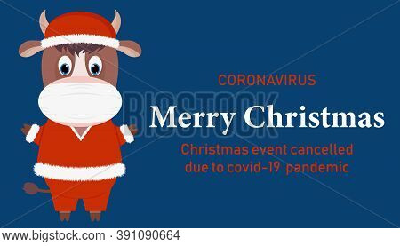 Happy New Year 2021 Number With Covid-19 Coronavirus Epidemic Stop Sign. New Year\'s Bull-a Characte