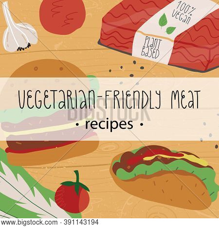 Plant-based, Vegetarian Meat Recipes Banner. Vegetable Burger, Taco With Vegan Mince, Patties And Mi