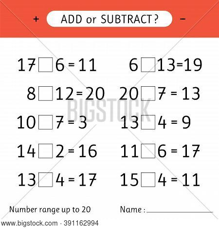 Add Or Subtract. Number Range Up To 20. Addition And Subtraction. Mathematical Exercises. Worksheets
