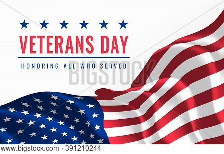 Veterans Day. Honoring All Who Served. November 11th. Creative Greeting Card With Waving American Fl