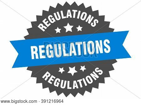 Regulations Round Isolated Ribbon Label. Regulations Sign