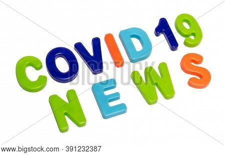 Coronavirus Pandemic, Text Covid-19 News On A White Background. News About The Global Pandemic Covid