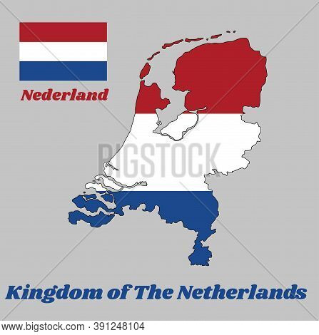 Map Outline And Flag Of Nederland, It Is A Horizontal Tricolor Of Red, White, And Blue. With Name Te
