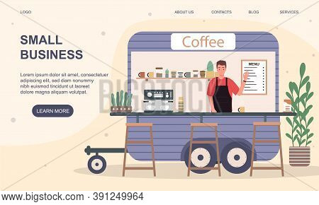 Small Business And Self-employment Concept. A Man Waves His Hand From A Small Diner On Wheels. Flat