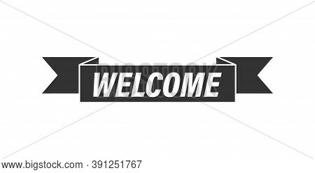 Tape With The Words Welcome For A Banner, Stickers And Labels. Vector Template For A Welcome Banner.